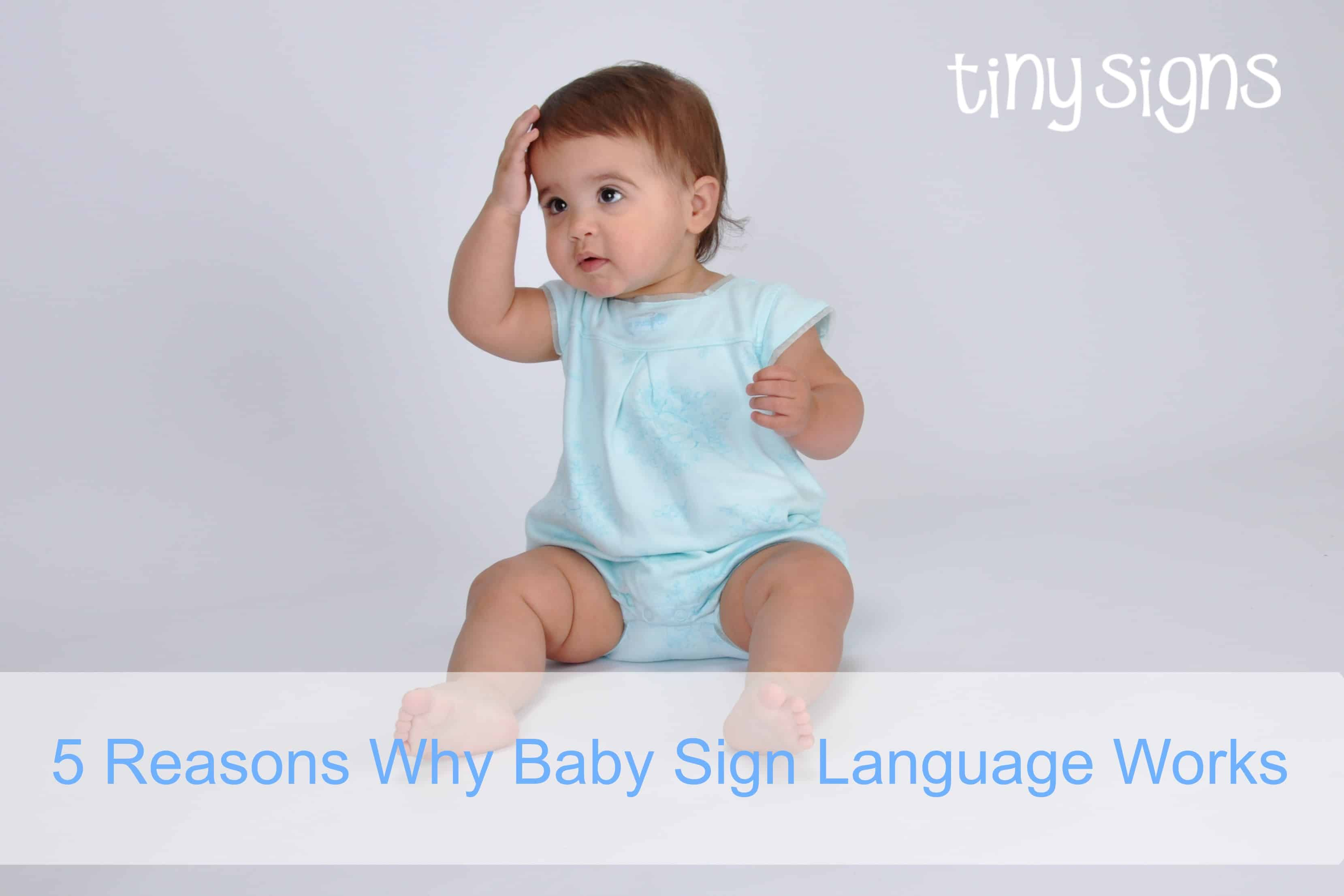 5 Reasons Why Baby Sign Language WORKS