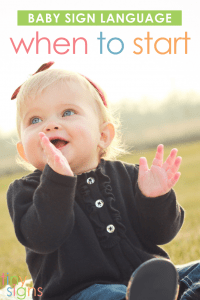Learn when to start baby sign language, depending on your baby's age and developmental stage.